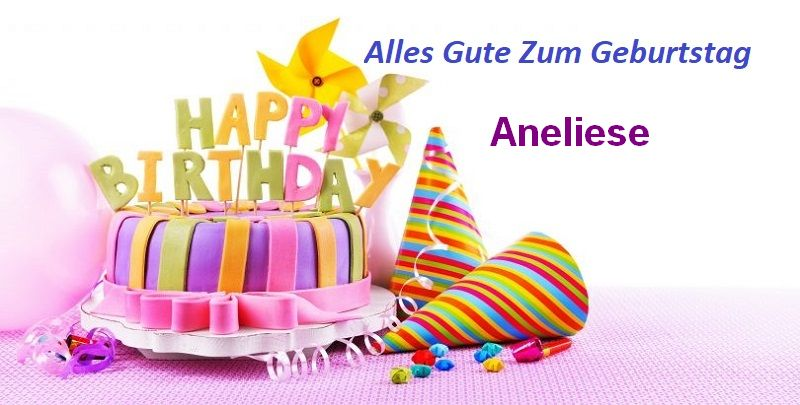Alles Gute Zum Geburtstag Aneliese bilder - Alles Gute Zum Geburtstag Aneliese bilder