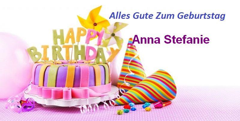 Alles Gute Zum Geburtstag Anna Stefanie bilder - Alles Gute Zum Geburtstag Anna Stefanie bilder