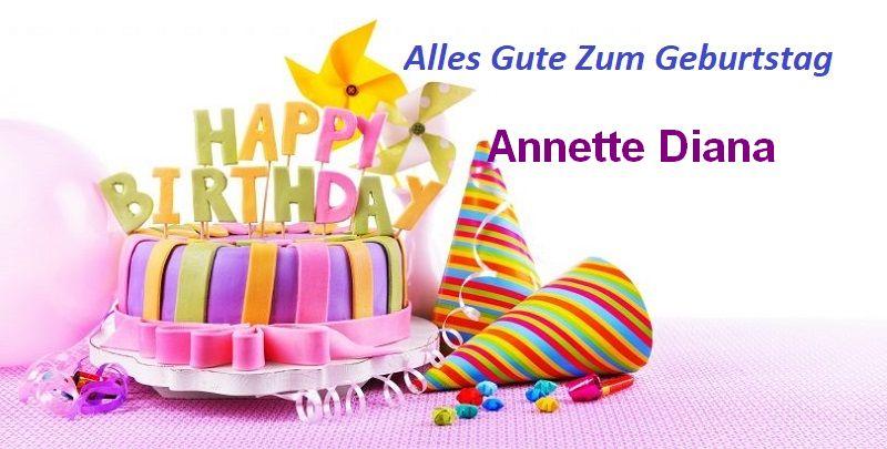Alles Gute Zum Geburtstag Annette Diana bilder - Alles Gute Zum Geburtstag Annette Diana bilder
