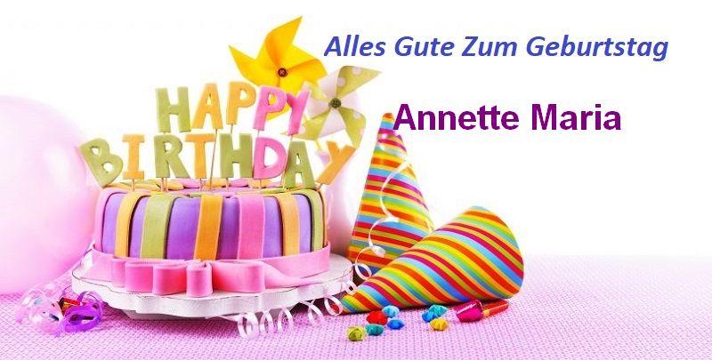 Alles Gute Zum Geburtstag Annette Maria bilder - Alles Gute Zum Geburtstag Annette Maria bilder