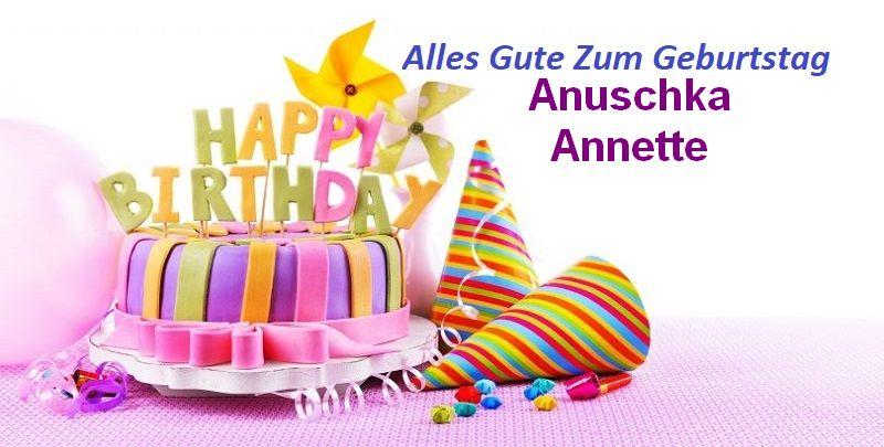 Alles Gute Zum Geburtstag Anuschka Annette bilder - Alles Gute Zum Geburtstag Anuschka Annette bilder