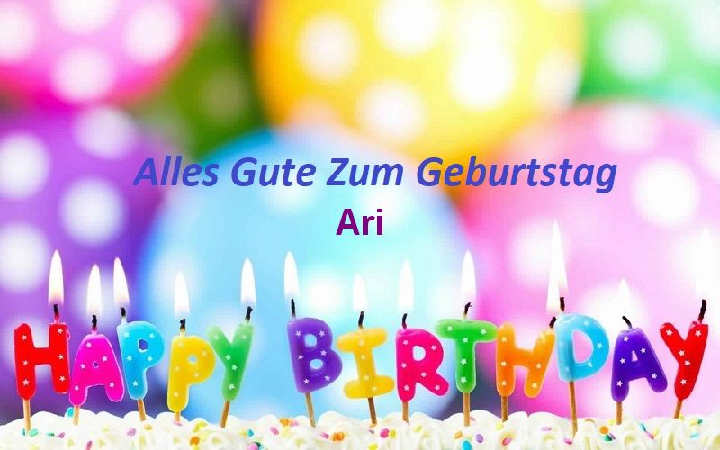 Alles Gute Zum Geburtstag Ari bilder - Alles Gute Zum Geburtstag Ari bilder