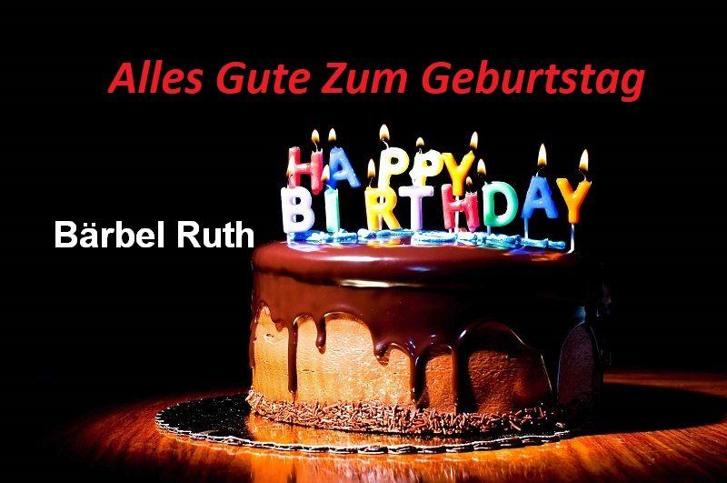Alles Gute Zum Geburtstag Bärbel Ruth bilder - Alles Gute Zum Geburtstag Bärbel Ruth bilder