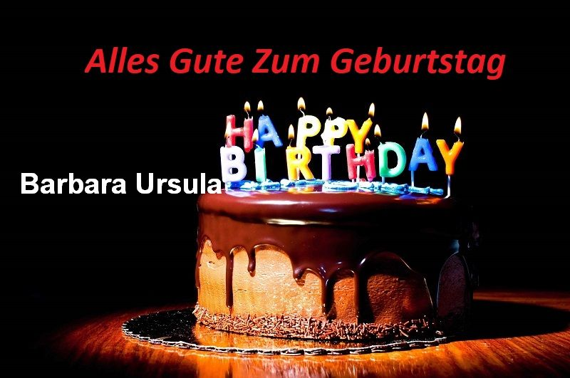 Alles Gute Zum Geburtstag Barbara Ursula bilder - Alles Gute Zum Geburtstag Barbara Ursula bilder