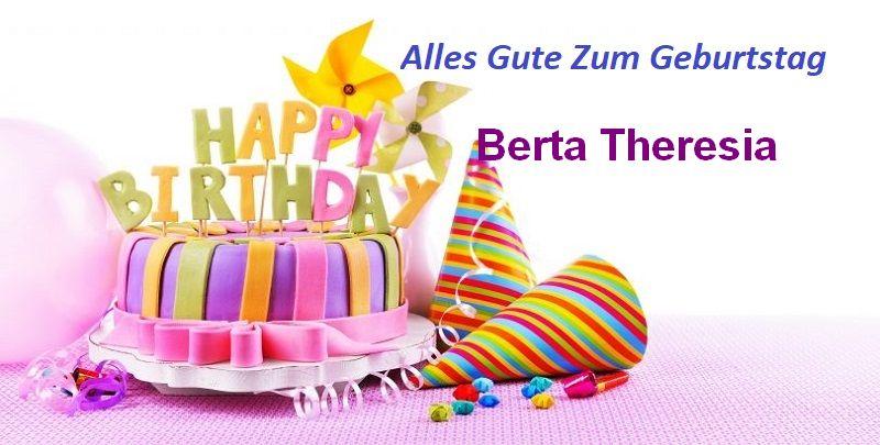 Alles Gute Zum Geburtstag Berta Theresia bilder - Alles Gute Zum Geburtstag Berta Theresia bilder