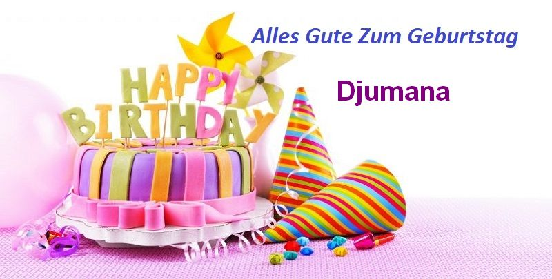 Alles Gute Zum Geburtstag Djumana bilder - Alles Gute Zum Geburtstag Djumana bilder
