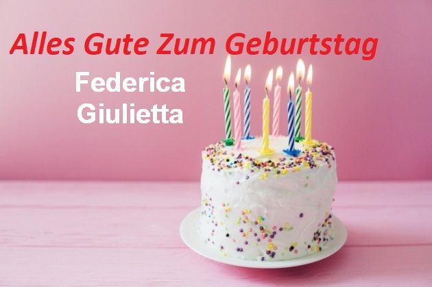 Alles Gute Zum Geburtstag Federica Giulietta bilder - Alles Gute Zum Geburtstag Federica Giulietta bilder