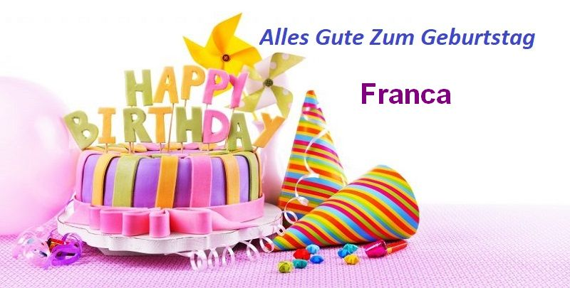 Alles Gute Zum Geburtstag Franca bilder - Alles Gute Zum Geburtstag Franca bilder