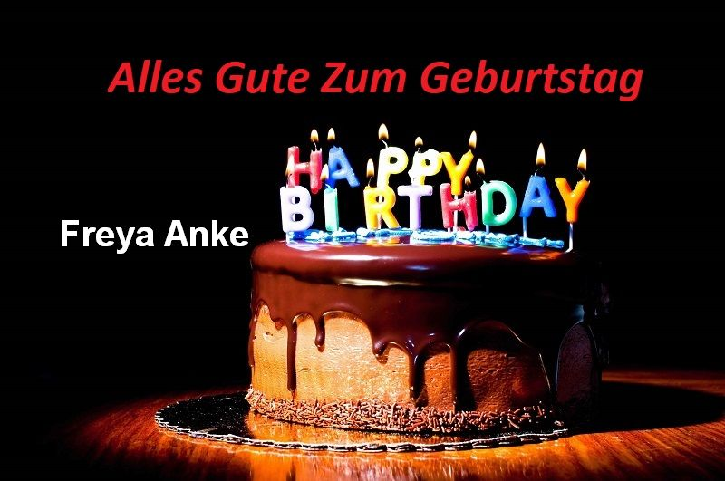 Alles Gute Zum Geburtstag Freya Anke bilder - Alles Gute Zum Geburtstag Freya Anke bilder