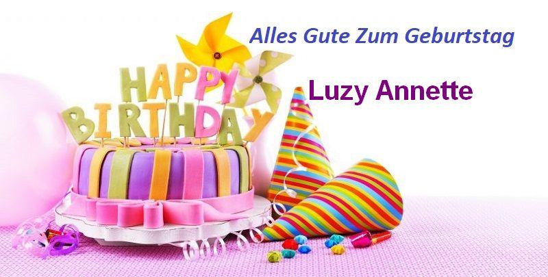 Alles Gute Zum Geburtstag Luzy Annette bilder - Alles Gute Zum Geburtstag Luzy Annette bilder