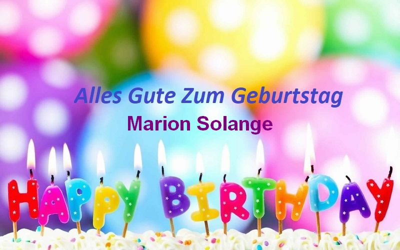 Alles Gute Zum Geburtstag Marion Solange bilder - Alles Gute Zum Geburtstag Marion Solange bilder