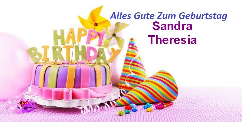 Alles Gute Zum Geburtstag Sandra Theresia bilder - Alles Gute Zum Geburtstag Sandra Theresia bilder