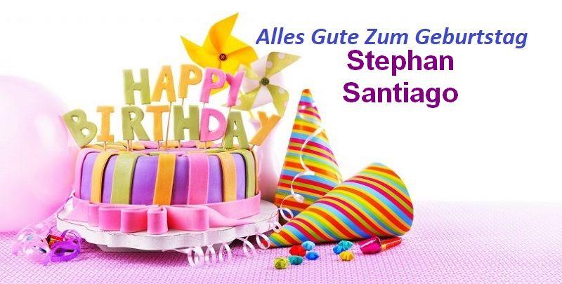 Alles Gute Zum Geburtstag Stephan Santiago bilder - Alles Gute Zum Geburtstag Stephan Santiago bilder