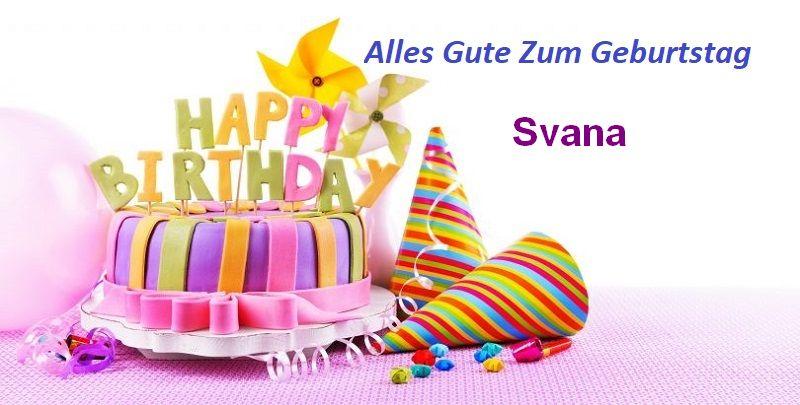 Alles Gute Zum Geburtstag Svana bilder - Alles Gute Zum Geburtstag Svana bilder
