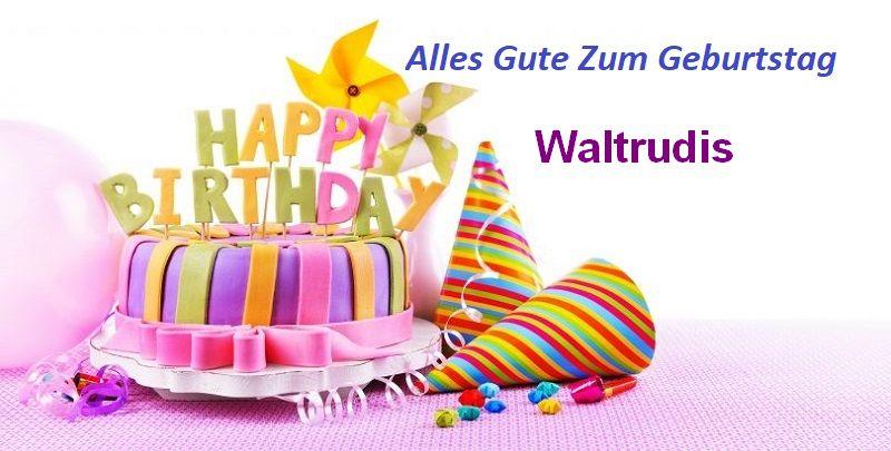 Alles Gute Zum Geburtstag Waltrudis bilder - Alles Gute Zum Geburtstag Waltrudis bilder