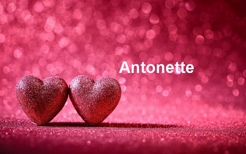 Bilder mit namen Antonette - Bilder mit namen Antonette