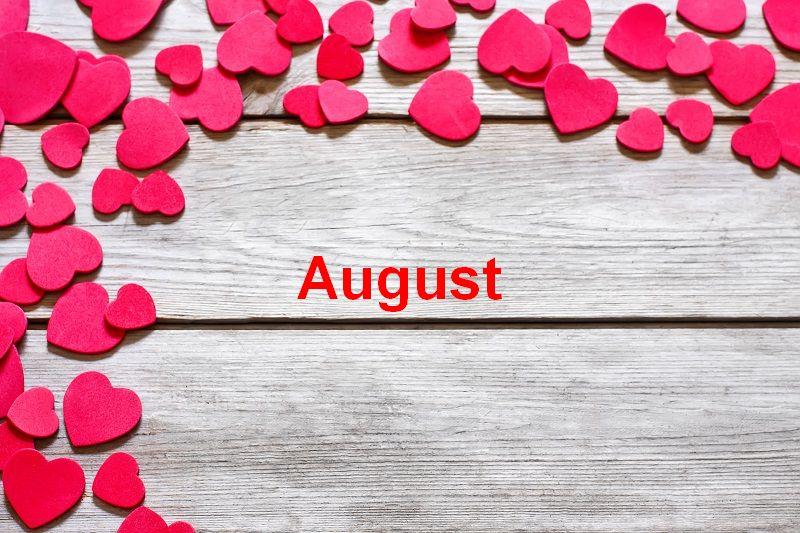 Bilder mit namen August - Bilder mit namen August