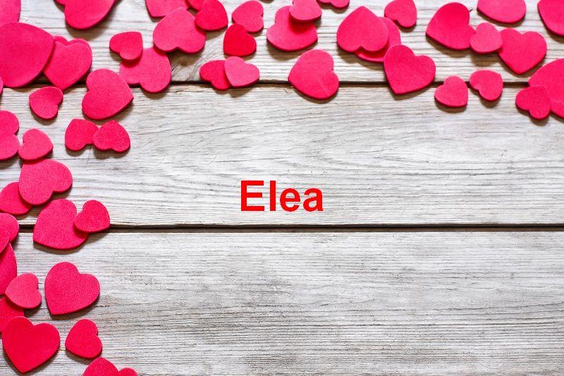 Bilder mit namen Elea - Bilder mit namen Elea