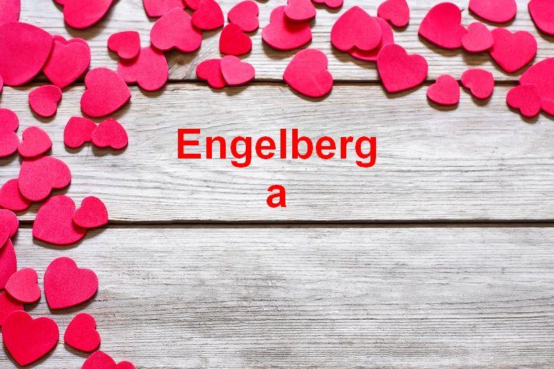 Bilder mit namen Engelberga - Bilder mit namen Engelberga