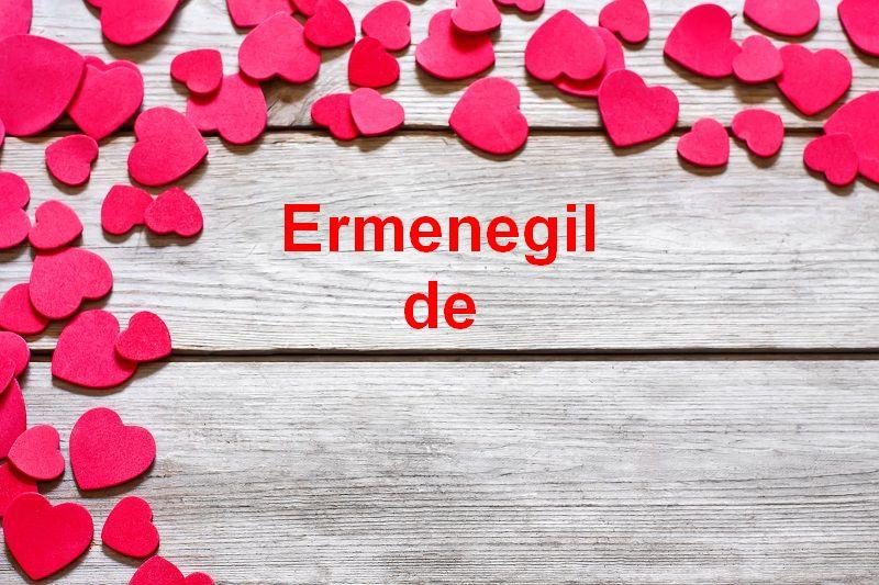 Bilder mit namen Ermenegilde - Bilder mit namen Ermenegilde