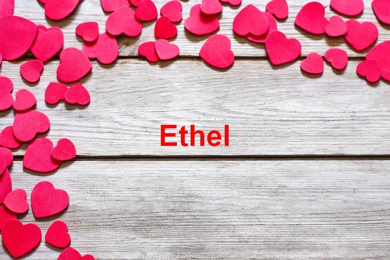 Bilder mit namen Ethel - Bilder mit namen Ethel