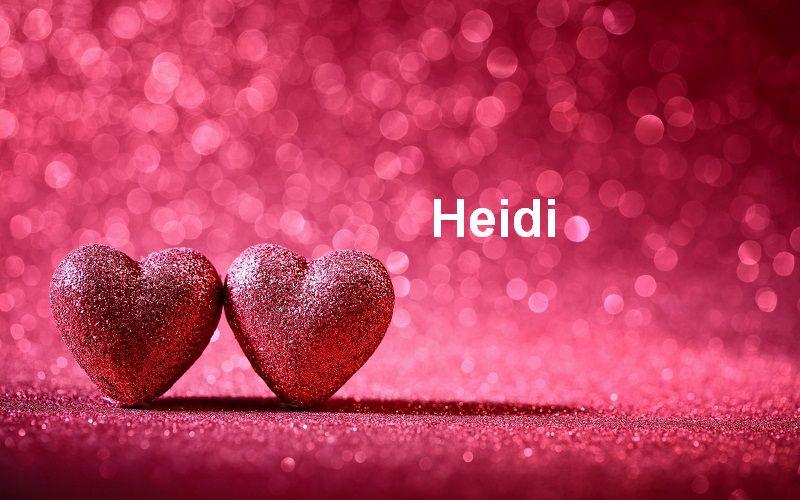 Bilder mit namen Heidi  - Bilder mit namen Heidi