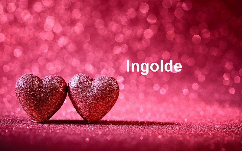 Bilder mit namen Ingolde - Bilder mit namen Ingolde