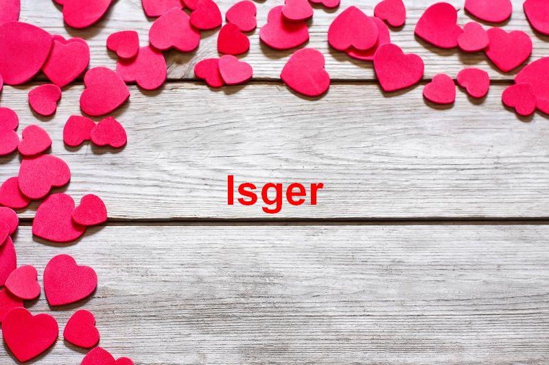 Bilder mit namen Isger - Bilder mit namen Isger