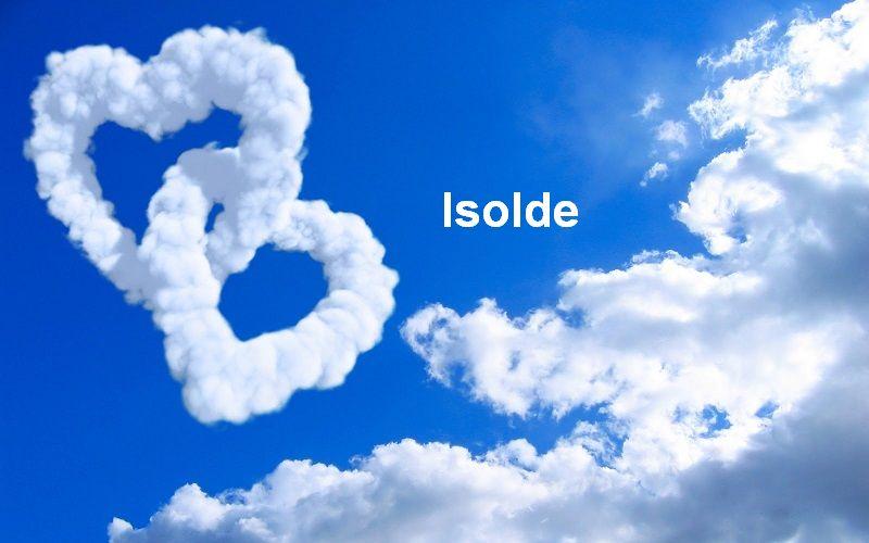 Bilder mit namen Isolde - Bilder mit namen Isolde