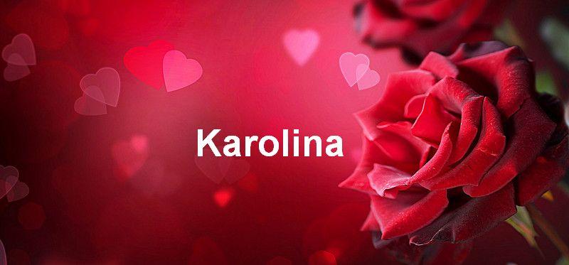 Bilder mit namen Karolina - Bilder mit namen Karolina