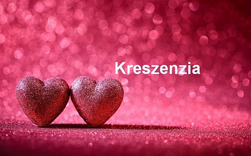 Bilder mit namen Kreszenzia - Bilder mit namen Kreszenzia