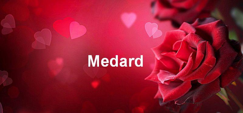 Bilder mit namen Medard - Bilder mit namen Medard