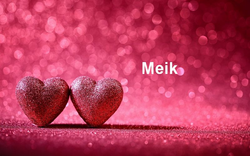 Bilder mit namen Meik - Bilder mit namen Meik