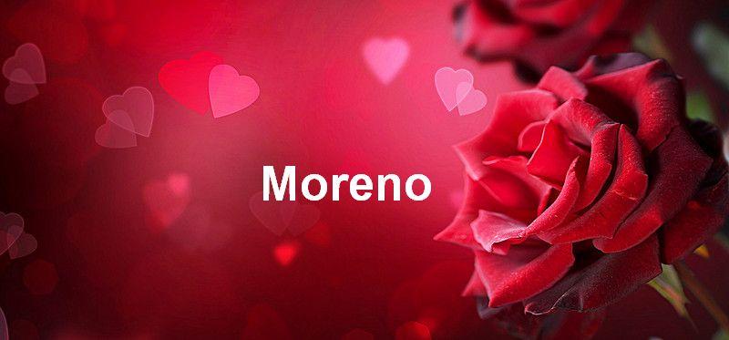 Bilder mit namen Moreno - Bilder mit namen Moreno