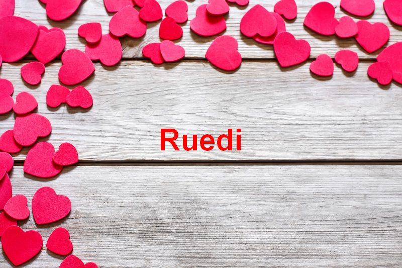 Bilder mit namen Ruedi - Bilder mit namen Ruedi