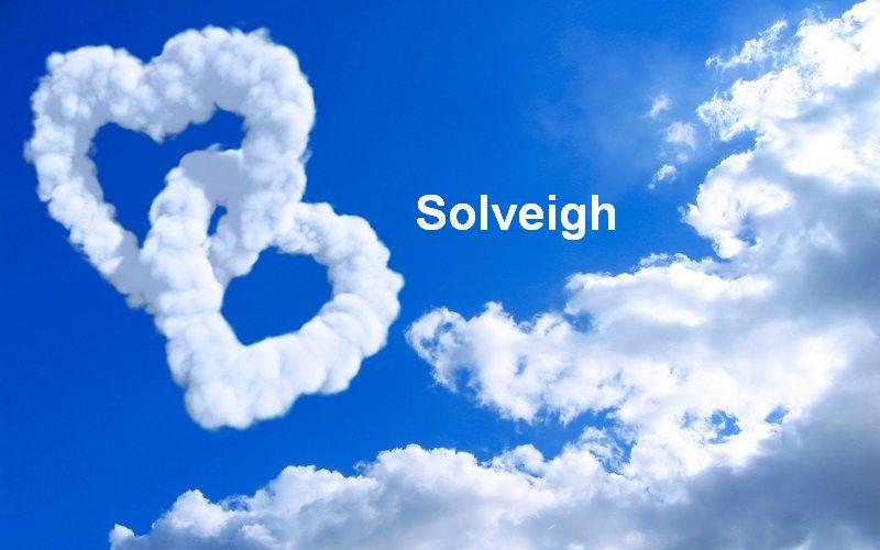 Bilder mit namen Solveigh - Bilder mit namen Solveigh