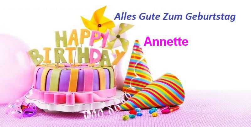 Geburtstagswünsche für Annettebilder - Geburtstagswünsche für Annette