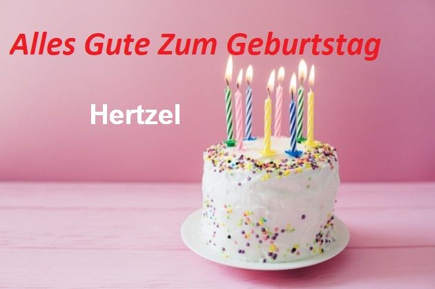 Geburtstagswünsche für Hertzelbilder - Geburtstagswünsche für Hertzel