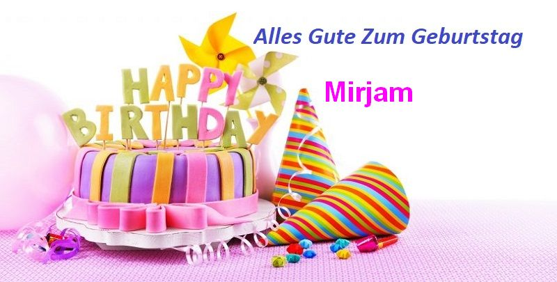 Geburtstagswünsche für Mirjambilder - Geburtstagswünsche für Mirjam bilder