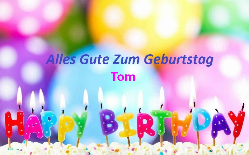 Geburtstagswünsche für Tombilder - Geburtstagswünsche für Tombilder