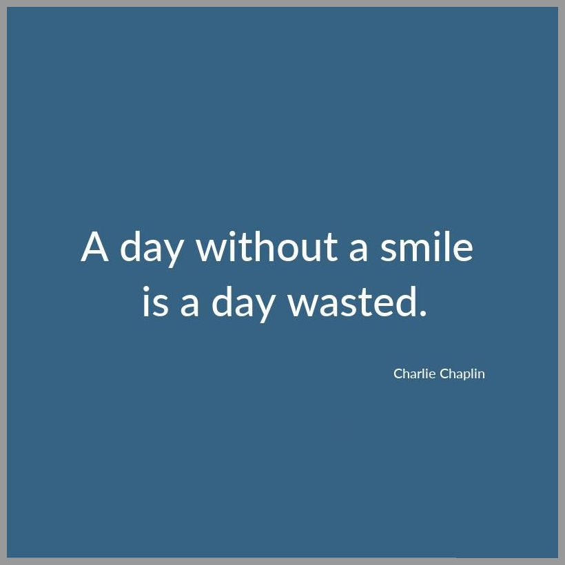 A day without a smile is a day wasted - A day without a smile is a day wasted