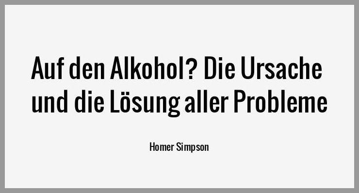 Auf den alkohol die ursache und die loesung aller probleme - Auf den alkohol die ursache und die loesung aller probleme