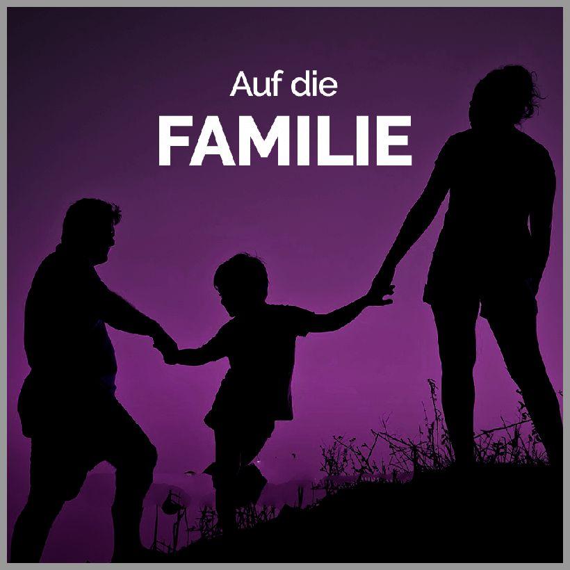Auf die familie - Auf die familie