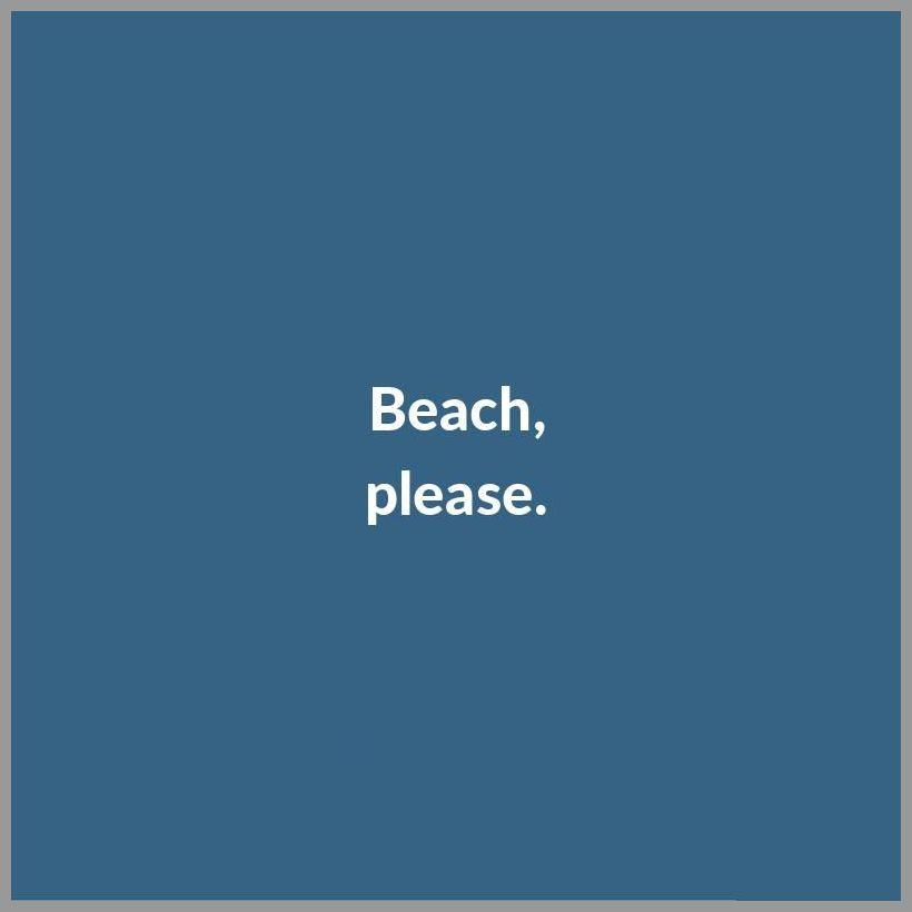 Beach please - Beach please