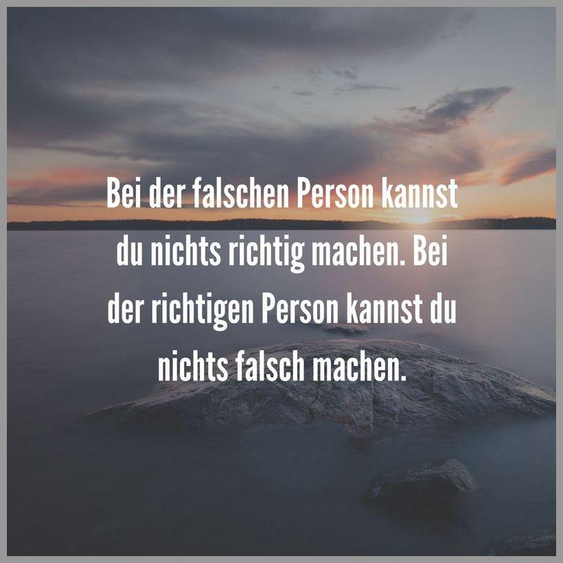Bei der falschen person kannst du nichts richtig machen bei der richtigen person kannst du nichts falsch machen - Bei der falschen person kannst du nichts richtig machen bei der richtigen person kannst du nichts falsch machen