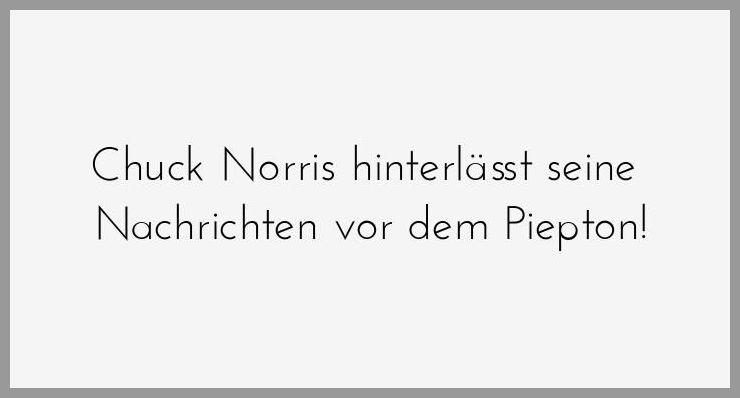 Chuck norris hinterlaesst seine nachrichten vor dem piepton - Chuck norris hinterlaesst seine nachrichten vor dem piepton