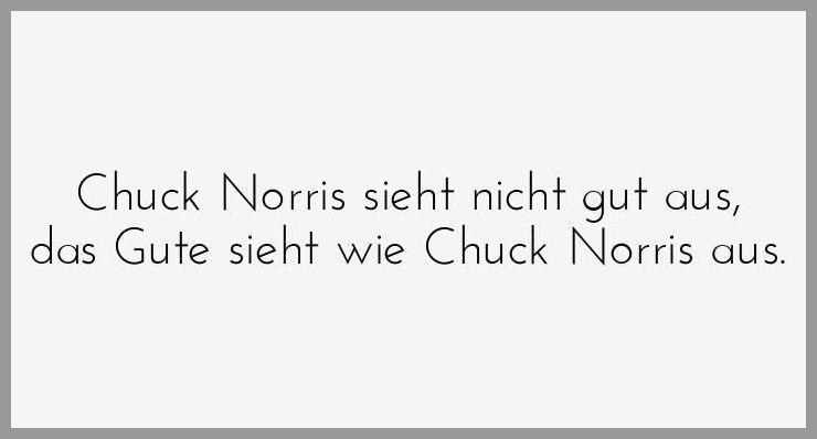 Chuck norris sieht nicht gut aus das gute sieht wie chuck norris aus - Chuck norris sieht nicht gut aus das gute sieht wie chuck norris aus