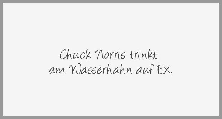 Chuck norris trinkt am wasserhahn auf ex - Chuck norris trinkt am wasserhahn auf ex