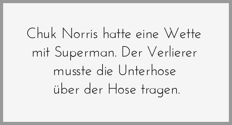 Chuk norris hatte eine wette mit superman der verlierer musste die unterhose ueber der hose tragen - Chuk norris hatte eine wette mit superman der verlierer musste die unterhose ueber der hose tragen