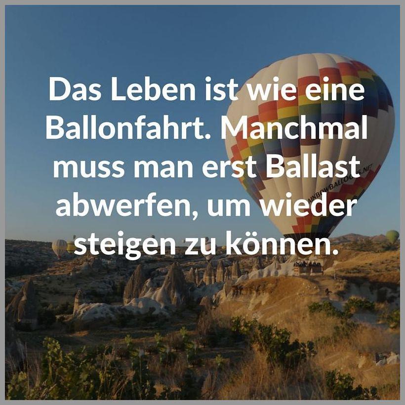 Das leben ist wie eine ballonfahrt manchmal muss man erst ballast abwerfen um wieder steigen zu koennen - Das leben ist wie eine ballonfahrt manchmal muss man erst ballast abwerfen um wieder steigen zu koennen